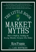 The Little Book of Market Myths. How to Profit by Avoiding the Investing Mistakes Everyone Else Makes