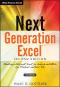 Next Generation Excel. Modeling In Excel For Analysts And MBAs (For MS Windows And Mac OS)