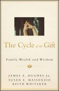 The Cycle of the Gift. Family Wealth and Wisdom