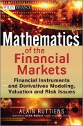 Mathematics of the Financial Markets. Financial Instruments and Derivatives Modelling, Valuation and Risk Issues