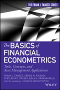 The Basics of Financial Econometrics. Tools, Concepts, and Asset Management Applications