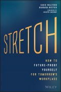 Stretch. How to Future-Proof Yourself for Tomorrow's Workplace