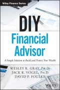 DIY Financial Advisor. A Simple Solution to Build and Protect Your Wealth