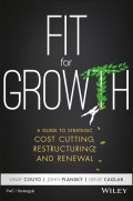 Fit for Growth. A Guide to Strategic Cost Cutting, Restructuring, and Renewal