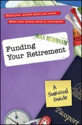 Funding Your Retirement. A Survival Guide