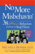 No More Misbehavin'. 38 Difficult Behaviors and How to Stop Them