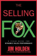 The Selling Fox. A Field Guide for Dynamic Sales Performance