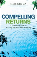 Compelling Returns. A Practical Guide to Socially Responsible Investing