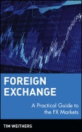 Foreign Exchange. A Practical Guide to the FX Markets