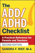 The ADD / ADHD Checklist. A Practical Reference for Parents and Teachers