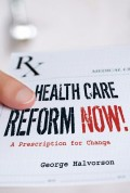 Health Care Reform Now!. A Prescription for Change