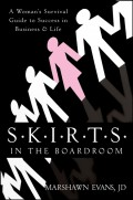 S.K.I.R.T.S in the Boardroom. A Woman's Survival Guide to Success in Business and Life