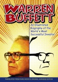 Warren Buffett. An Illustrated Biography of the World's Most Successful Investor