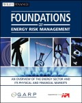 Foundations of Energy Risk Management. An Overview of the Energy Sector and Its Physical and Financial Markets
