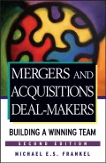 Mergers and Acquisitions Deal-Makers. Building a Winning Team