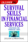 J.K. Lasser Pro Survival Skills in Financial Services. Strategies for Turbulent Times