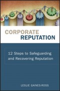 Corporate Reputation. 12 Steps to Safeguarding and Recovering Reputation