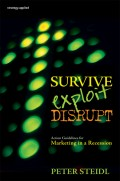 Survive, Exploit, Disrupt. Action Guidelines for Marketing in a Recession