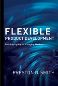 Flexible Product Development. Building Agility for Changing Markets