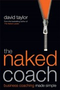 The Naked Coach. Business Coaching Made Simple
