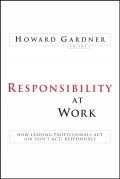 Responsibility at Work. How Leading Professionals Act (or Don't Act) Responsibly