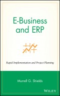 E-Business and ERP. Rapid Implementation and Project Planning