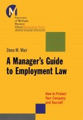 A Manager's Guide to Employment Law. How to Protect Your Company and Yourself