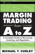 Margin Trading from A to Z. A Complete Guide to Borrowing, Investing and Regulation