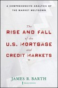 The Rise and Fall of the US Mortgage and Credit Markets. A Comprehensive Analysis of the Market Meltdown