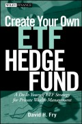 Create Your Own ETF Hedge Fund. A Do-It-Yourself ETF Strategy for Private Wealth Management