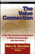 The Value Connection. A Four-Step Market Screening Method to Match Good Companies with Good Stocks