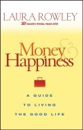 Money and Happiness. A Guide to Living the Good Life