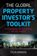 The Global Property Investor's Toolkit. A Sourcebook for Successful Decision Making