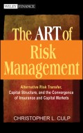 The ART of Risk Management. Alternative Risk Transfer, Capital Structure, and the Convergence of Insurance and Capital Markets