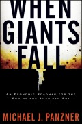 When Giants Fall. An Economic Roadmap for the End of the American Era