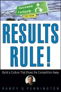 Results Rule!. Build a Culture That Blows the Competition Away