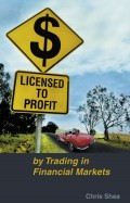 Licensed to Profit. By Trading in Financial Markets