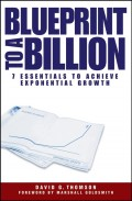 Blueprint to a Billion. 7 Essentials to Achieve Exponential Growth