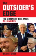 The Outsider's Edge. The Making of Self-Made Billionaires