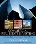 Commercial Real Estate Investing. A Creative Guide to Succesfully Making Money