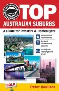 The Property Professor's Top Australian Suburbs. A Guide for Investors and Home Buyers