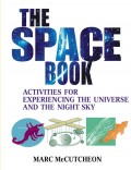 The Space Book. Activities for Experiencing the Universe and the Night Sky