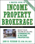A Master Guide to Income Property Brokerage. Boost Your Income By Selling Commercial and Income Properties