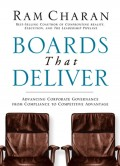 Boards That Deliver. Advancing Corporate Governance From Compliance to Competitive Advantage