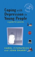 Coping with Depression in Young People. A Guide for Parents