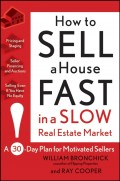 How to Sell a House Fast in a Slow Real Estate Market. A 30-Day Plan for Motivated Sellers