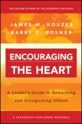 Encouraging the Heart. A Leader's Guide to Rewarding and Recognizing Others