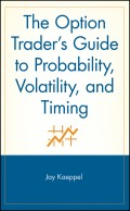 The Option Trader's Guide to Probability, Volatility, and Timing