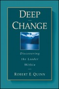 Deep Change. Discovering the Leader Within