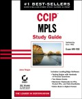 CCIP: MPLS Study Guide. Exam 640-910 (Implementing Cisco MPLS)